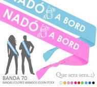 BANDA HONORIFICA KEEP CALM NADÓ A BORD (Banda Rosa 70) INEDIT BABY SHOWER